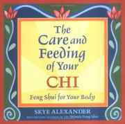 Cover of: The care and feeding of your chi: feng shui for the body