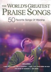 Cover of: Worlds Greatest Praise Songs | Shawnee Press