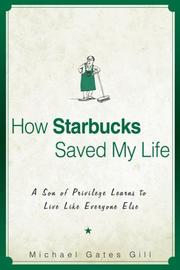 Cover of: How Starbucks Saved My Life | Michael Gates Gill
