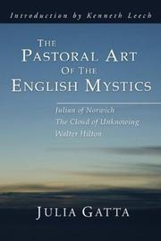 Cover of: The Pastoral Art of the English Mystics