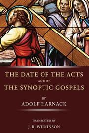 Cover of: The Date of Acts and the Synoptic Gospels