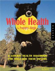 Cover of: Whole Health for Happy Dogs | Jill Elliot