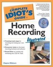 Cover of: Complete Idiot's Guide to Home Recording Illustrated
