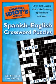 Cover of: The Complete Idiot's Guide to Spanish - English Crossword Puzzles