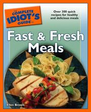 Cover of: The Complete Idiot's Guide to Fast and Fresh Meals