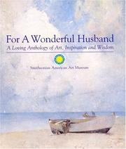 Cover of: For a Wonderful Husband: A Loving Anthology of Art, Inspiration and Wisdom
