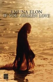 Cover of: If You Awaken Love | Emuna Elon