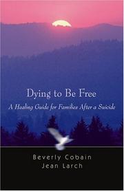 Cover of: Dying to be free | Bev Cobain
