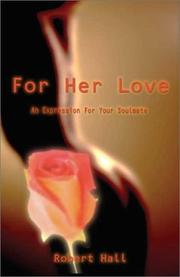 Cover of: For Her Love | Robert Hall