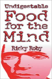 Cover of: Undigestable Food for the Mind | Ricky Roby