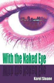 Cover of: With the Naked Eye | Karel Sloane