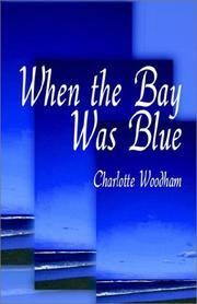 Cover of: When the Bay was Blue | Charlotte Woodham