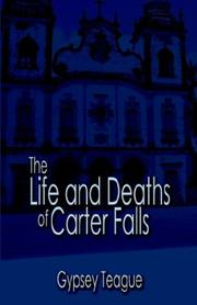 Cover of: The Life and Deaths of Carter Falls
