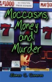 Cover of: Moccasins, Money and Murder | James C. Cisneros