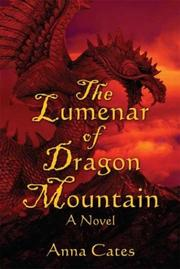 Cover of: Lumenar of Dragon Mountain | Anna Cates