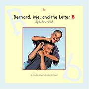 Cover of: Bernard, me, and the letter B