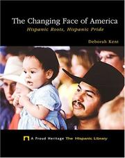 Cover of: The changing face of America: Hispanic roots, Hispanic pride