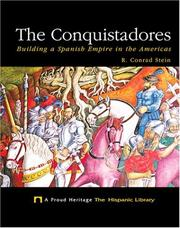 Cover of: The conquistadores: building a Spanish empire in the Americas