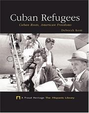 Cover of: Cuban refugees: Cuban roots, American freedoms