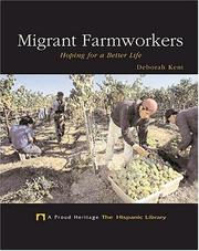 Cover of: Migrant Farmworkers: Hoping For A Better Life |