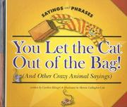 Cover of: You Let the Cat Out of the Bag! (And Other Crazy Animal Sayings) (Sayings and Phrases)