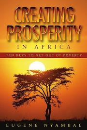 Cover of: Creating Prosperity in Africa | Eugene Nyambal