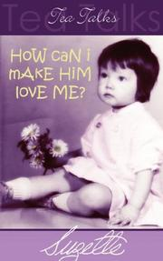 Cover of: How Can I Make Him Love Me? | Suzette