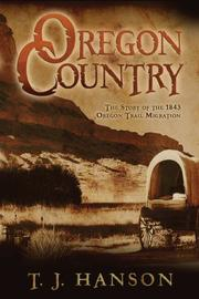 Cover of: Oregon Country | T. J. Hanson