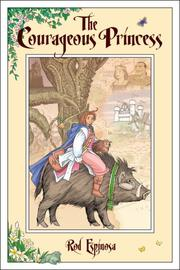 Cover of: The Courageous Princess | Rod Espinosa
