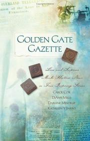 Cover of: Golden Gate Gazette: Web of Deceit/Missing Pages/Beyond the Flames/Misprint (Heartsong Novella Collection)