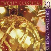Cover of: 20 Classical Christmas Favorites (Christmas Music CDs)