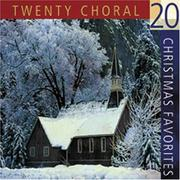 Cover of: 20 Choral Christmas Favorites (Christmas Music CDs)