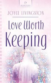 Cover of: Love Worth Keeping (Heartsong Presents #658)