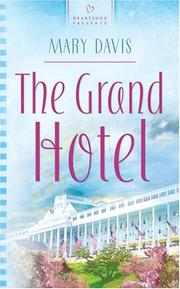 Cover of: The Grand Hotel (Heartsong Presents #682) | Mary Eileen Davis