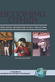 Cover of: Becoming Other: From Social Interaction to Self-Reflection (HC) (Advances in Cultural Psychology: Constructing Human Development) (Advances in Cultural Psychology) | Alex, Gillespie