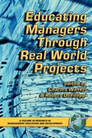 Cover of: Educating Managers Through Real World Projects (PB) (Research in Management Education and Development) (Research in Management Education and Development) |