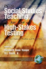 Cover of: Wise Social Studies Teaching in an Age of High-Stakes Testing | Elizabeth Anne Yeager