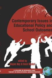 Contemporary Issues in Educational Policy And School Outcomes (Research and Theory in Educational Administration) (Research and Theory in Educational Administration) by