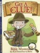 Cover of: Get a Clue!: Bible Mysteries for Kid Detectives to Solve