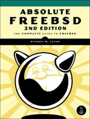 Cover of: Absolute FreeBSD | Michael W. Lucas