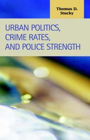 Cover of: Urban politics, crime rates, and police strength | Thomas Dain Stucky