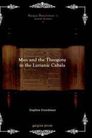 Cover of: Man and the Theogony in the Lurianic Cabala (Gorgias Dissertations) | Daphne Freedman