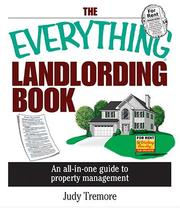 Cover of: The Everything Landlording Book: An All-in-one Guide To Property Management (Everything: Business and Personal Finance) | Judy Tremore