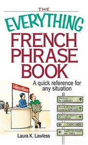 Cover of: Everything French Phrase Book | Laura K. Lawless