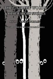 Cover of: The T-Street Woods & Other Short Stories | J. T.,