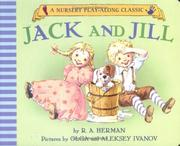 Cover of: Jack and Jill Went Up the Hill (Nursery Play-Along Classic) (A Nursery Play Along Classic)