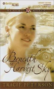 Cover of: Beneath a Harvest Sky (Desert Roses) | Tracie Peterson