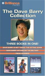 Cover of: Dave Barry Collection: Dave Barry Is Not Taking This Sitting Down, Dave Barry Hits Below the Beltway, and Tricky Business