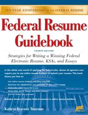 Cover of: Federal Resume Guidebook: Strategies for Writing a Winning Federal Electronic Resume, KSAs, and Essays (Federal Resume Guidebook: Write a Winning Federal ... Write a Winning Federal Resume to Get in)