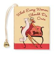Cover of: What Every Woman Should Do Once (Charming Petite Series) | Claudine Gandolfi